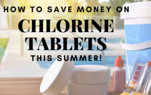 How to Save on Chlorine Tablets